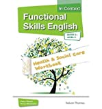 img - for [(Functional Skills English in Context Health andamp; Social Care Workbook: Entry 3 Level 2)] [Author: John Meed] published on (November, 2014) book / textbook / text book