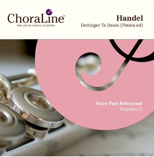 Handel Dettingen Te Deum (Peters Edition) SOPRANO 2 Rehearsal CD