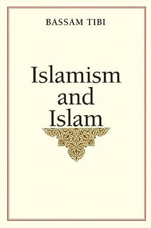 Islamism and Islam - Kindle edition by Tibi, Bassam. Politics ...