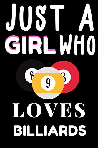 Just A Girl Who Loves Billiards: Blank Lined Journal Notebook, Funny Billiards Notebook, Billiards  journal, Billiards notebook, Ruled, Writing ... for Billiards lovers, Billiards gifts