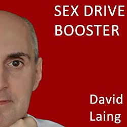 Sex Drive Booster with David Laing