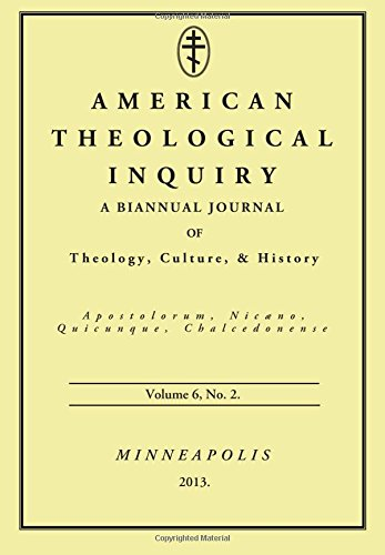 American Theological Inquiry, Volume Six, Issue Two: A Biannual Journal of Theology, Culture, and History pdf