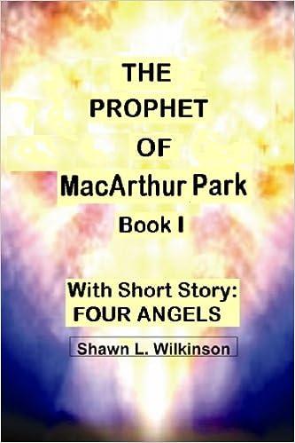Descargar Con Mejortorrent The Prophet Of Macarthur Park: With Short Story: Four Angels: Volume 1 Buscador De Epub