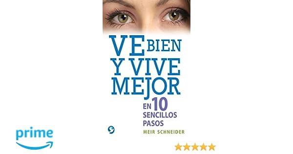 Ve Bien y Vive Mejor: En 10 Sencillos Pasos: Amazon.es: Meir ...