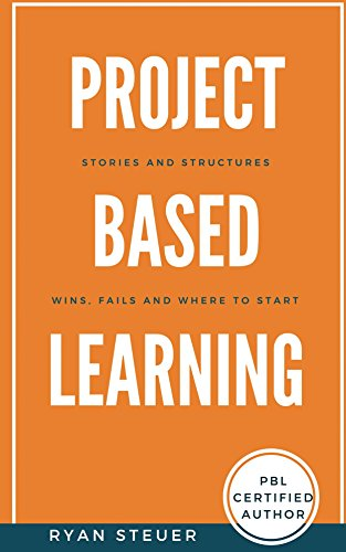 Image result for project based learning book ryan steuer