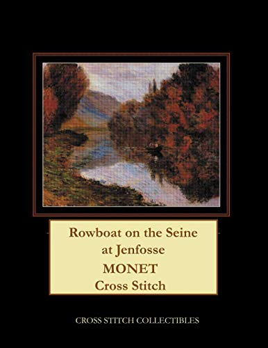 - Rowboat on the Seine at Jenfosse: Monet Cross Stitch Pattern