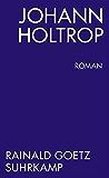 Johann Holtrop. Abriss der Gesellschaft. Roman (suhrkamp taschenbuch)