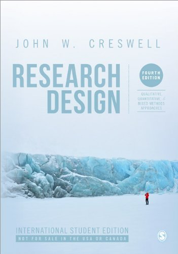 Research Design (International Student Edition): Qualitative, Quantitative, and Mixed Methods Approaches by John W. Creswell (2013-03-15)