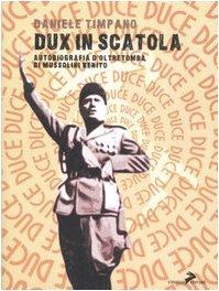 Download Dux in scatola. Autobiografia d'oltretomba di Mussolini Benito ebook