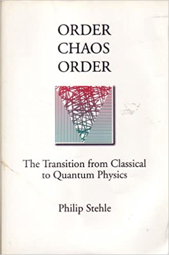 Stehle Modern order chaos order the transition from classical to quantum physics