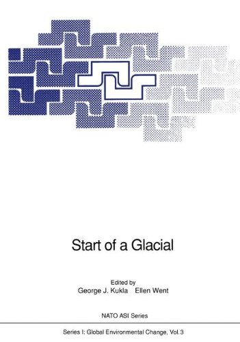 Start of a Glacial: Proceedings of the NATO Advanced Research Workshop on Correlating Records of the Past held at Cabo Blanco, Mallorca, Spain, April 4-10, 1991 (Nato ASI Subseries I: ()