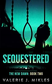 Sequestered (The New Dawn Book 2)