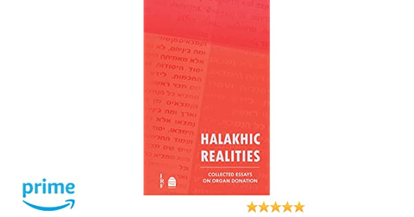 Halakhic Realities Collected Essays On Organ Donation English And  Halakhic Realities Collected Essays On Organ Donation English And Hebrew  Edition Zev Farber  Amazoncom Books