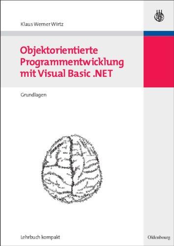 Objektorientierte Programmentwicklung mit Visual Basic .NET Band 1: Grundlagen (Wirtschaftsinformatik kompakt)