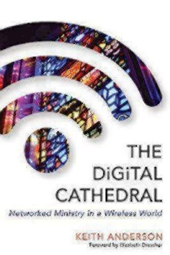 The Digital Cathedral: Networked Ministry in a Wireless World pdf epub