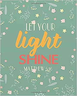 Let Your Light Shine Bible Quotes Notebook Wide Ruled College Lined