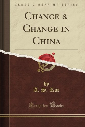Chance & Change in China (Classic Reprint) PDF