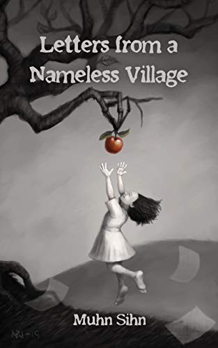 Letters from a Nameless Village by Muhn Sihn