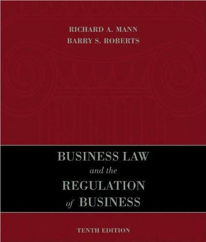 Business Law and the Regulation of Business (text only) 10th (Tenth) edition by R. A. Mann,B. S. Roberts