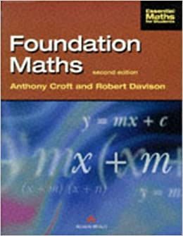 Foundation Maths (Essential Maths For Students) by Anthony Croft (1997-10-31)