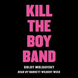 Kill the Boy Band Audiobook
