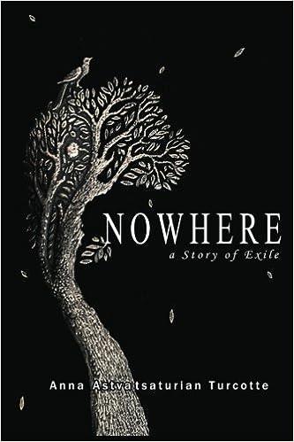 Nowhere, a Story of Exile: Amazon.co.uk: Astvatsaturian Turcotte, Ms. Anna,  Sonentz-Papazian, Mr. Tatul: 9780985786410: Books