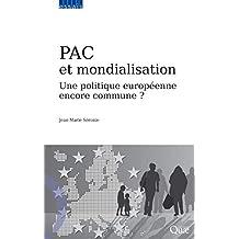 PAC et mondialisation: Une politique européenne encore commune ? (Essais) (French Edition)