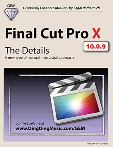 Final Cut Pro X - The Details: A new type of manual - the visual approach (Gem)