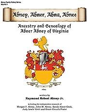 Abney, Abner, Abna, Abnee: Ancestry and Genealogy of Abner Abney of Virginia