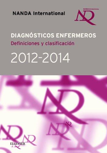 Descargar Libro Nanda International. Diagnósticos Enfermeros. Definiciones Y Clasificación. 2012-2014 Nanda International
