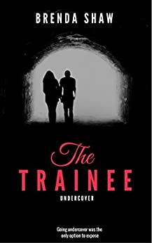 The Trainee Undercover by [Shaw, Brenda]