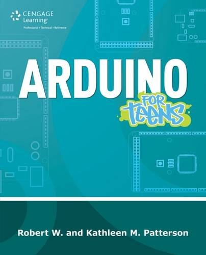 Arduino for Teens (For Teens (Course Technology)) Pdf
