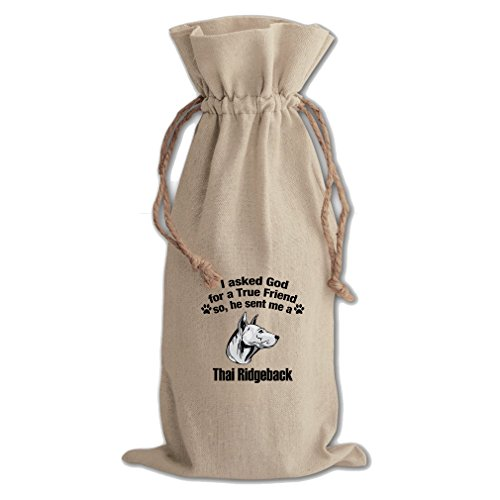 Canvas Wine Drawstring Bag Asked God For Friend Thai Ridgeback Dog by Style in Print