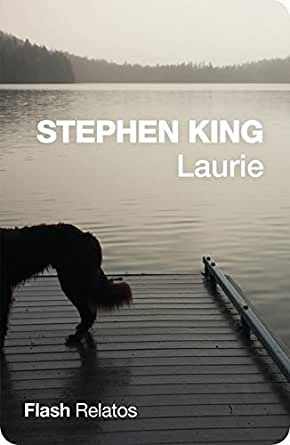 Laurie (Flash Relatos) eBook: King, Stephen: Amazon.es: Tienda Kindle