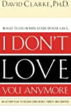img - for I Don't Love You Anymore: What to do when he says, book / textbook / text book