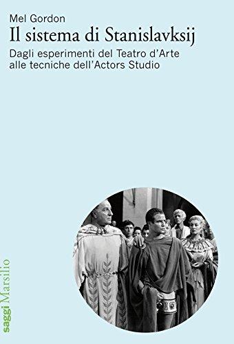 Il sistema di Stanislavskij: Dagli esperimenti del Teatro d'Arte alle tecniche dell'Actors Studio (Biblioteca) (Italian - Studio Arto