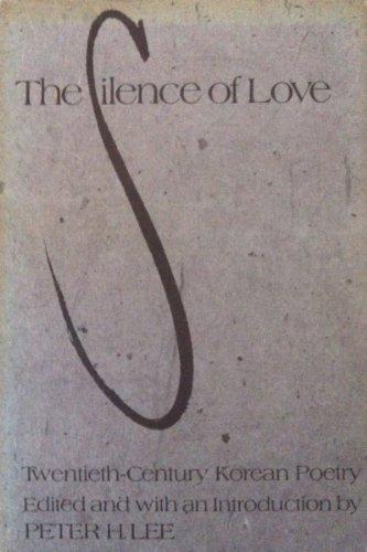Silence of Love: Twentieth Century Korean Poetry (English and Korean Edition)