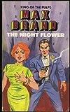 The Night Flower, Max Brand, 093033048X