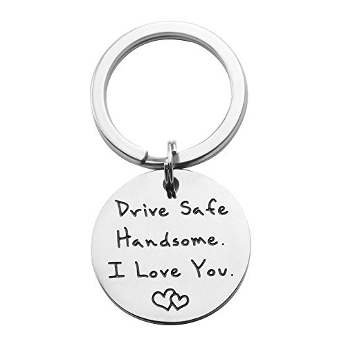 Drive Safe Keychain Handsome I Love You Keychain for...