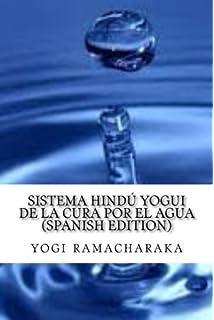 sistema hindú yogui de la cura por el agua (Spanish Edition)