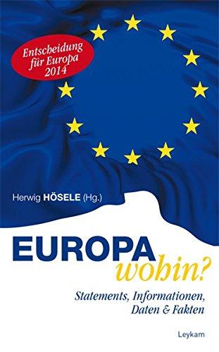 Europa wohin? Statements, Informationen, Daten & Fakten