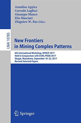 New Frontiers in Mining Complex Patterns: 6th International Workshop, NFMCP 2017, Held in Conjunction with ECML-PKDD 2017, Skopje, Macedonia, September ... Notes in Computer Science Book 10785) (Computer Networks A Systems Approach 6th Edition)