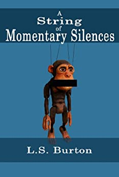 A String of Momentary Silences by [Burton, L.S.]