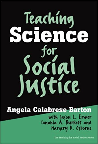 Teaching science for social justice teaching for social justice 10 for social justice paperback angela calabrese barton jason l ermer tanahia a burkett margery d osborne 9780807743836 amazon books fandeluxe Gallery