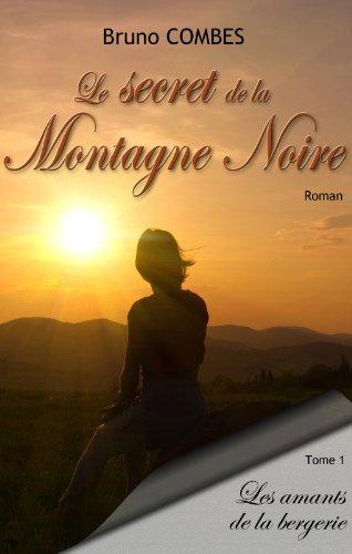 Le Secret De La Montagne Noire Les Amants De La Bergerie [Pdf/ePub] eBook