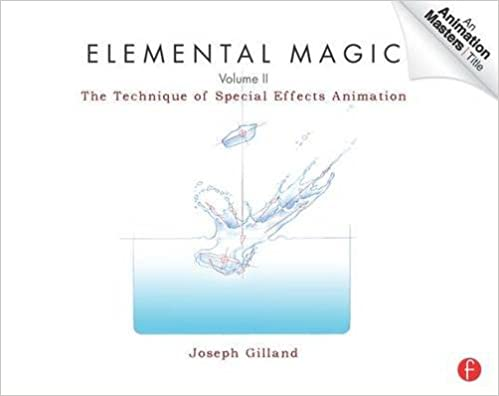 Elemental Magic, Volume II: The Technique of Special Effects Animation: 2 (Animation Masters Title)