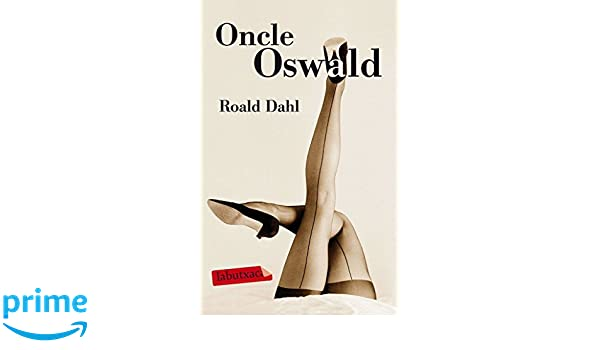 Oncle Oswald (Labutxaca): Amazon.es: Roald Dahl, Albert ...
