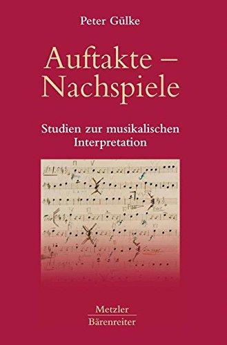 Auftakte – Nachspiele: Studien zur musikalischen Interpretation (German Edition) ebook