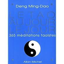 Le Tao au jour le jour - 365 méditations taoïstes