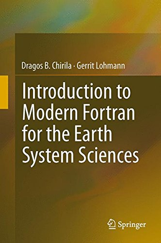 Introduction to Modern Fortran for the Earth System Sciences (Springerbriefs in Earth System Sciences) by Dragos Chirila